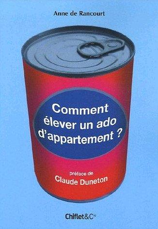 COMMENT ÉLEVER UN ADO D'APPARTEMENT? dans LECTURES OFFERTES commentleverunadodappartement