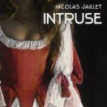 Intruse Nicolas Jaillet