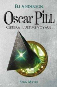 oscar-pill-tome-5-cerebra-l-ultime-voyage